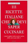 111 Ricette Italiane che devi proprio conoscere (Mängelexemplar)