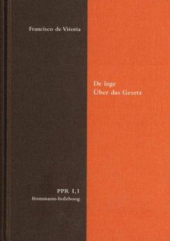 De lege. Über das Gesetz (eBook, PDF) - De Vitoria, Francisco