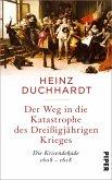 Der Weg in die Katastrophe des Dreißigjährigen Krieges (eBook, ePUB)