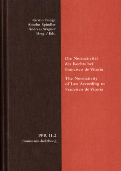 Die Normativität des Rechts bei Francisco de Vitoria. The Normativity of Law According to Francisco de Vitoria (eBook, PDF)