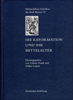 Die Reformation und ihr Mittelalter (eBook, PDF)