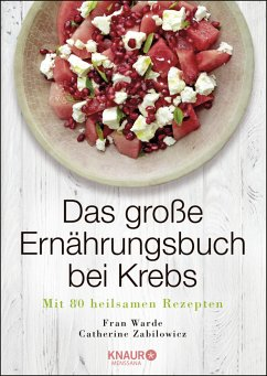 Das große Ernährungsbuch bei Krebs - Warde, Fran; Zabilowicz, Catherine