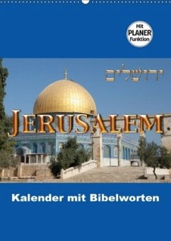 Jerusalem Kalender mit Bibelworten und Planer! (Wandkalender 2018 DIN A2 hoch)