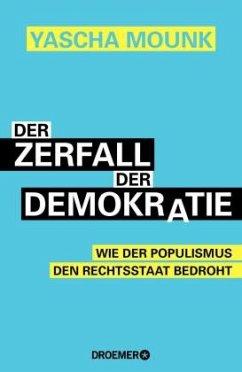 Der Zerfall der Demokratie - Mounk, Yascha