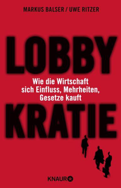 Lobbykratie - Ritzer, Uwe; Balser, Markus