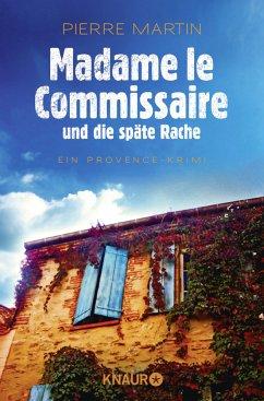 Madame le Commissaire und die späte Rache / Kommissarin Isabelle Bonnet Bd.2 - Martin, Pierre