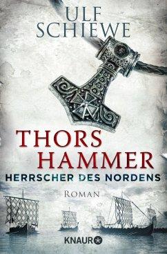 Thors Hammer / Herrscher des Nordens Bd.1 - Schiewe, Ulf