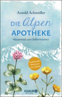 Die Alpen-Apotheke - Achmüller, Arnold