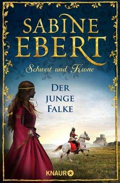 Der junge Falke / Schwert und Krone Bd.2 (eBook, ePUB) - Ebert, Sabine