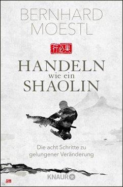 Handeln wie ein Shaolin (eBook, ePUB) - Moestl, Bernhard