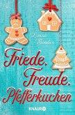Friede, Freude, Pfefferkuchen (eBook, ePUB)