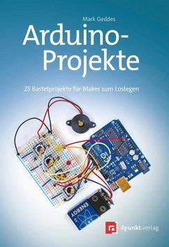 Arduino-Projekte (eBook, PDF) - Geddes, Mark