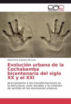 Evolución urbana de la Cochabamba bicentenaria del siglo XX y el XXI
