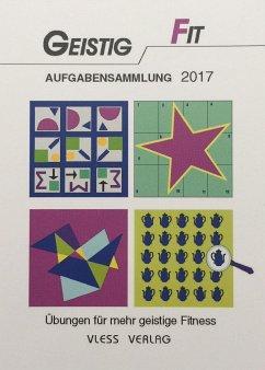 Geistig Fit Aufgabensammlung 2017 - Sturm, Friederike
