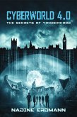 The Secrets Of Yonderwood / Cyberworld Bd.4 (eBook, ePUB)