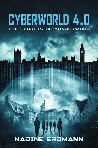 CyberWorld 4.0: The Secrets Of Yonderwood (eBook, ePUB) - Erdmann, Nadine