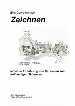 Zeichnen - mit einer Einführung und Hinweisen zum freihändigen Skizzieren (eBook, ePUB)