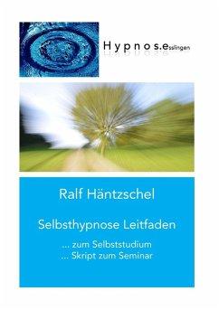 Selbsthypnose Leitfaden (eBook, ePUB)