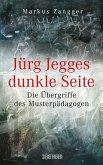Jürg Jegges dunkle Seite (eBook, ePUB)