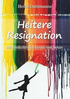 Heitere Resignation (eBook, ePUB)