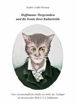 Hoffmanns Tiergestalten und die Ironie ihrer Kulturkritik (eBook, ePUB)