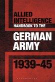 Allied Intelligence Handbook to the German Army 1939-45 (eBook, ePUB)