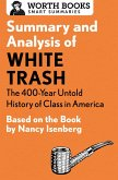 Summary and Analysis of White Trash: The 400-Year Untold History of Class in America (eBook, ePUB)