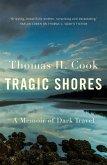 Tragic Shores: A Memoir of Dark Travel (eBook, ePUB)