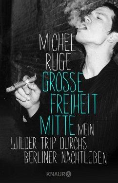 Große Freiheit Mitte (eBook, ePUB) - Ruge, Michel