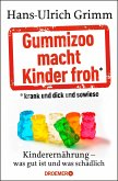 Gummizoo macht Kinder froh, krank und dick dann sowieso (eBook, ePUB)