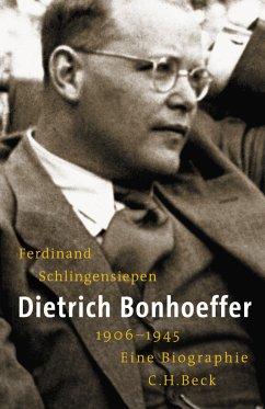 Dietrich Bonhoeffer 1906-1945 (eBook, ePUB) - Schlingensiepen, Ferdinand