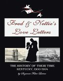 Fred & Nettie's Love Letters: The History of Their Time, Kentucky, 1900-1904 (eBook, ePUB)