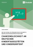 Chancengleichheit an deutschen Kindertagesstätten und Kindergärten? (eBook, PDF)