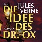 Die Idee des Dr. Ox (Ungekürzt) (MP3-Download)