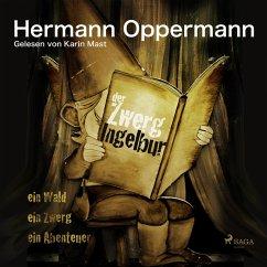 Der Zwerg Ingelbur (Ungekürzt) (MP3-Download) - Oppermann, Hermann