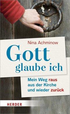 Gott - glaube ich (eBook, ePUB) - Achminow, Nina