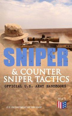 Sniper & Counter Sniper Tactics - Official U.S. Army Handbooks (eBook, ePUB)