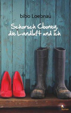 Schorsch Clooney, die Landluft und ich