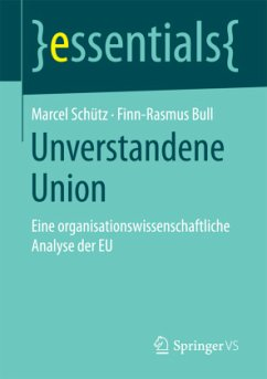 Unverstandene Union - Schütz, Marcel; Bull, Finn-Rasmus