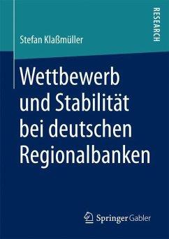 Wettbewerb und Stabilität bei deutschen Regionalbanken - Klaßmüller, Stefan