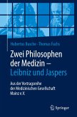 Zwei Philosophen der Medizin - Leibniz und Jaspers