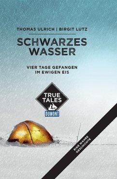 Schwarzes Wasser (DuMont True Tales) (eBook, ePUB) - Lutz, Birgit; Ulrich, Thomas
