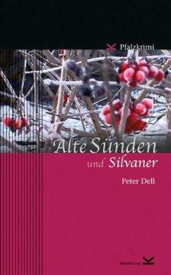 Alte Sünden und Silvaner - Dell, Peter;Radke, Horst-Dieter