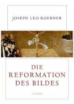 Die Reformation des Bildes - Koerner, Joseph L.