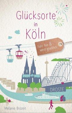Glücksorte in Köln - Brozeit, Melanie