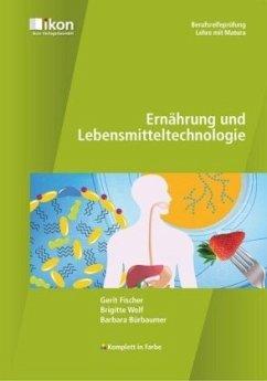 Ernährung und Lebensmitteltechnologie - Fischer, Gerit; Wolf, Brigitte; Bürbaumer, Barbara