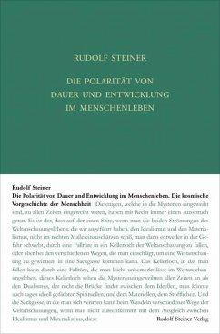 Die Polarität von Dauer und Entwickelung im Menschenleben - Steiner, Rudolf