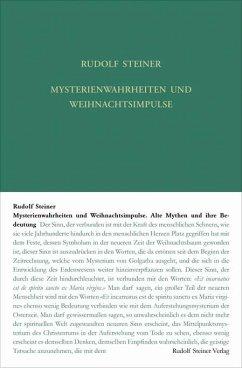 Mysterienwahrheiten und Weihnachtsimpulse - Steiner, Rudolf