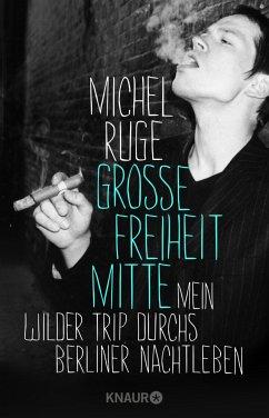 Große Freiheit Mitte - Ruge, Michel