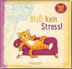 Om-Katze: Bloß kein Stress!